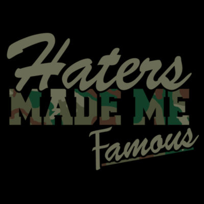 HATERS MADE ME FAMOUS - PREMIUM S/S TEE - BLACK Design