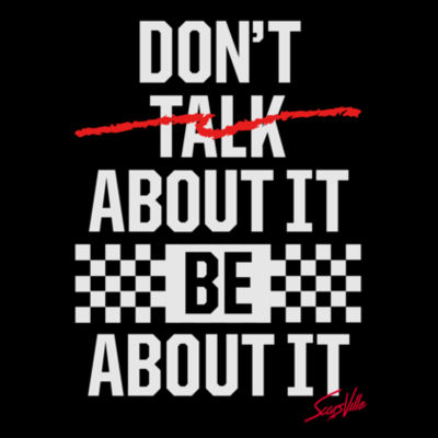 DON'T TALK ABOUT IT - S/S PREMIUM TEE - BLACK Design